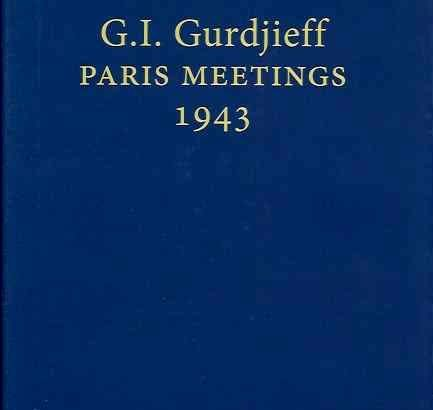 G I  Gurdjieff Paris Meetings 1943 – Under the Sun